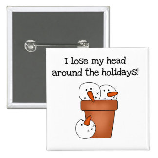 Lose My Head Holiday Tshirts and Gifts 15 Cm Square Badge
