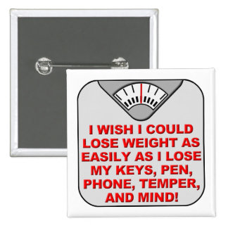 Lose Weight And My Mind Funny Button Badge Pin