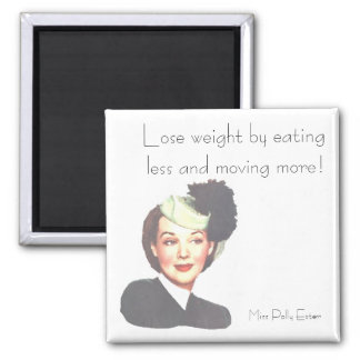 LOSE WEIGHT by POLLY ESTER 1940s retro funny Square Magnet