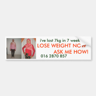 LOSE WEIGHT NOW ASK ME HOW BUMPER STICKER