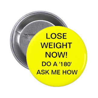 Lose Weight Now Pinback Buttons