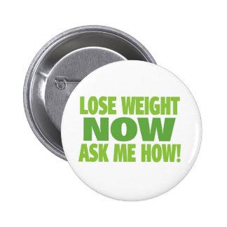 Lose Weight Now 6 Cm Round Badge