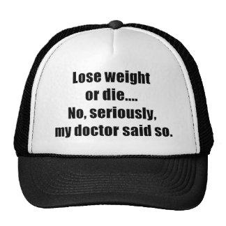 Lose weight or die tee trucker hats