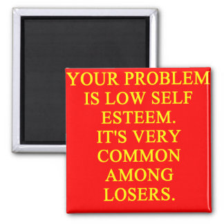 LOSER low self esteem Square Magnet