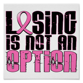 Losing Is Not An Option Breast Cancer Poster