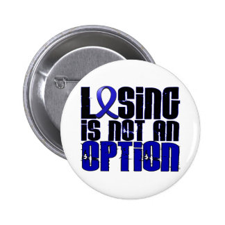 Losing Is Not An Option Rectal Cancer 6 Cm Round Badge
