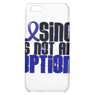 Losing Is Not An Option Rectal Cancer iPhone 5C Cases