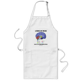 Losing My Brain Is Not An Acceptable Option Apron