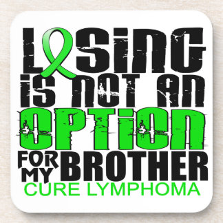 Losing Not Option Lymphoma Brother Coaster
