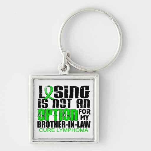 Losing Not Option Lymphoma Brother-In-Law Keychains