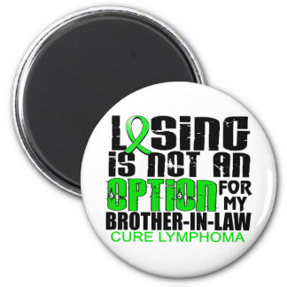 Losing Not Option Lymphoma Brother-In-Law Fridge Magnets