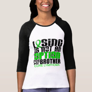 Losing Not Option Lymphoma Brother T Shirt