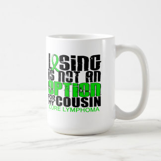 Losing Not Option Lymphoma Cousin Mug