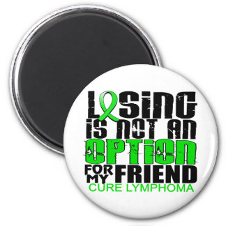 Losing Not Option Lymphoma Friend Refrigerator Magnet
