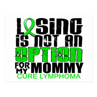 Losing Not Option Lymphoma Mommy Post Cards