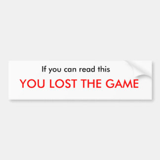 Losing the Game Bumper Sticker