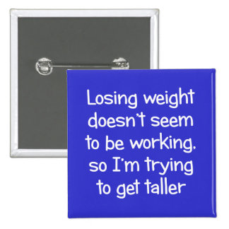 Losing weight doesn't seem to be working 15 cm square badge