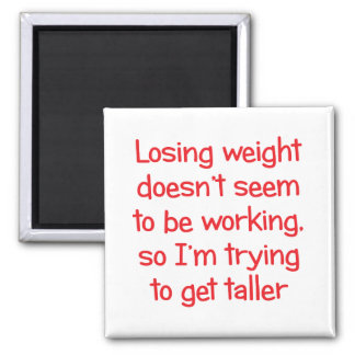 Losing weight doesn't seem to be working square magnet