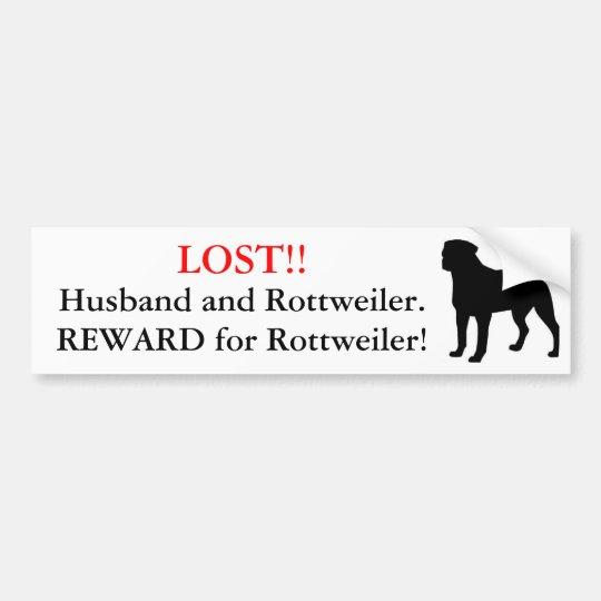 Lost Husband and Rottweiler. Reward! Bumper Sticker