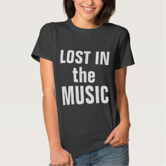 Lost in the music t-shirts