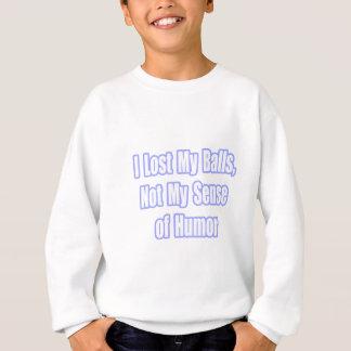 Lost My Balls, Not My Sense of Humor Sweatshirt