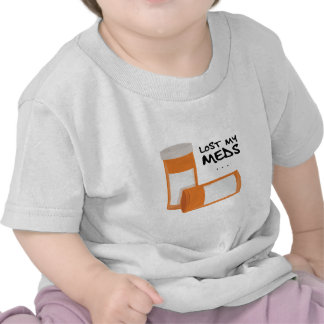 Lost My Meds T Shirts