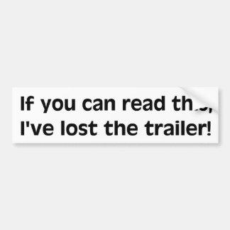 Lost the Trailer Bumper Sticker