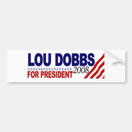 Lou Dobbs For President 2008 Bumper Sticker