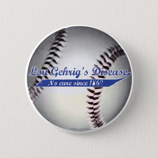 Lou Gehrig's Disease Button