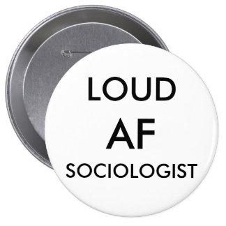 LOUD AF SOCIOLOGIST 10 CM ROUND BADGE