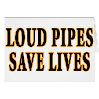 Loud Pipes Save Lives Cards