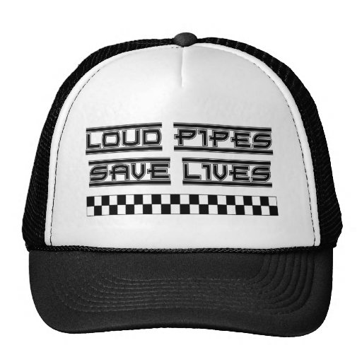 Loud Pipes Save Lives Hats