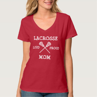 Loud Proud Lacrosse Mom T-Shirt
