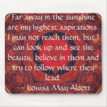 Louisa May Alcott INSPIRATIONAL QUOTE Mouse Pads