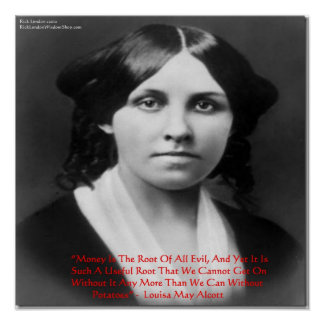 "Louisa May Alcott ""Money Root Of Evil"" Wisdom/Humo Poster"
