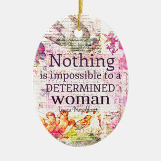 Louisa May Alcott WOMAN quote Christmas Ornament