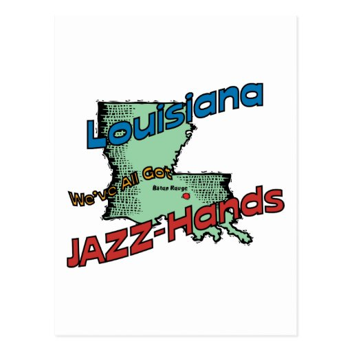 Louisiana LA US Motto ~ We've All Got Jazz Hands Post Card