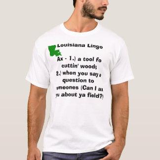 Louisiana Lingo AX..... T-Shirt