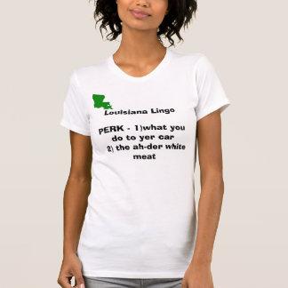 Louisiana Lingo PERK - 1)what you do ... T-Shirt