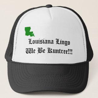 Louisiana Lingo...We Be Kuntree!!! Trucker Hat