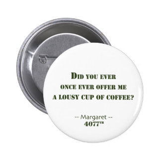 Lousy Cup of Coffee 6 Cm Round Badge