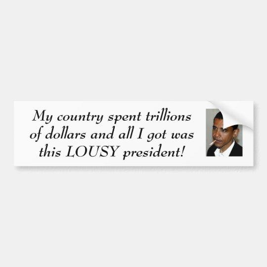 Lousy President Bumper Sticker