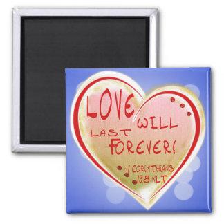 LOVE 1 Corinthians 13 :8 NLT LOVE  LAST FOREVER Square Magnet