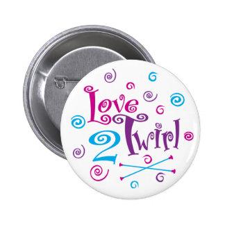 Love 2 Twirl 6 Cm Round Badge
