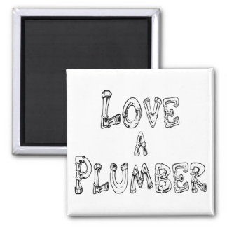 Love a Plumber Square Magnet