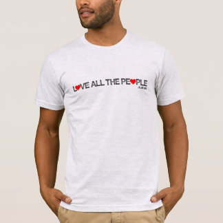 Love all the people T-Shirt