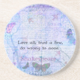 Love all, trust a few, do wrong to none  QUOTE Beverage Coasters