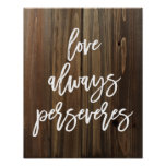 Love Always Perseveres on Faux Wood | Poster