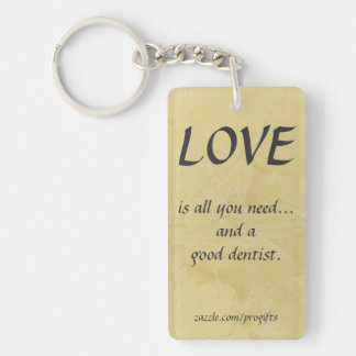 Love And A Good Dentist Double-Sided Rectangular Acrylic Key Ring