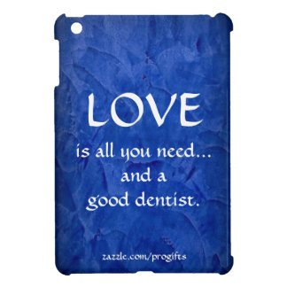 Love And A Good Dentist iPad Mini Covers